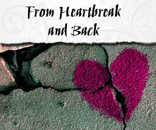 From Heartbreak and Back: When It Doesn't Turn Out The Way You Planned post image