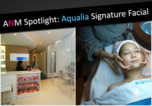ANM Spotlight: Aqualia Spa's Signature Facial post image