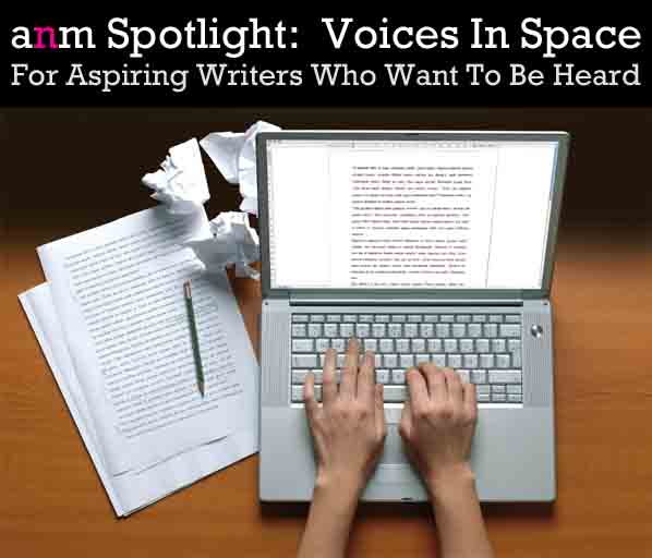 ANM Spotlight: Voices in Space, For Aspiring Writers Who Want to Be Heard post image