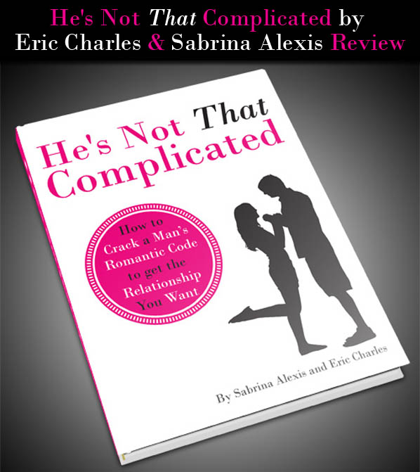 """He's Not That Complicated"" By Sabrina Alexis and Eric Charles Review post image"