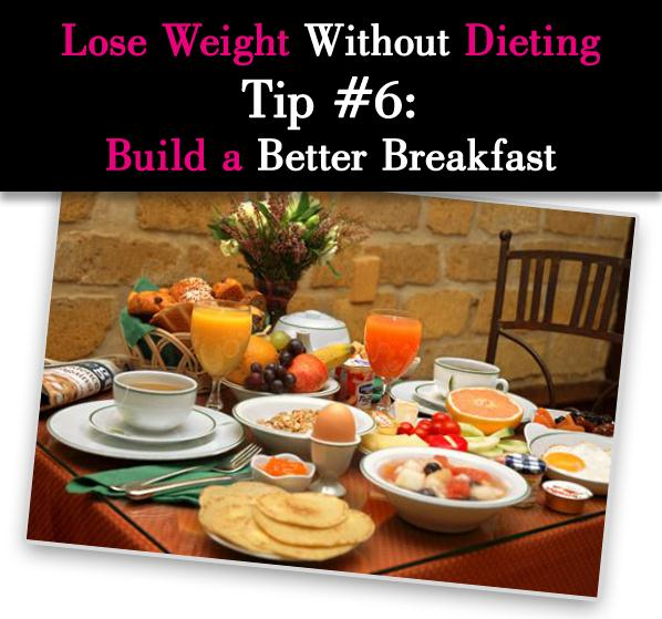Lose Weight Without Dieting Tip #6: Build a Better Breakfast post image