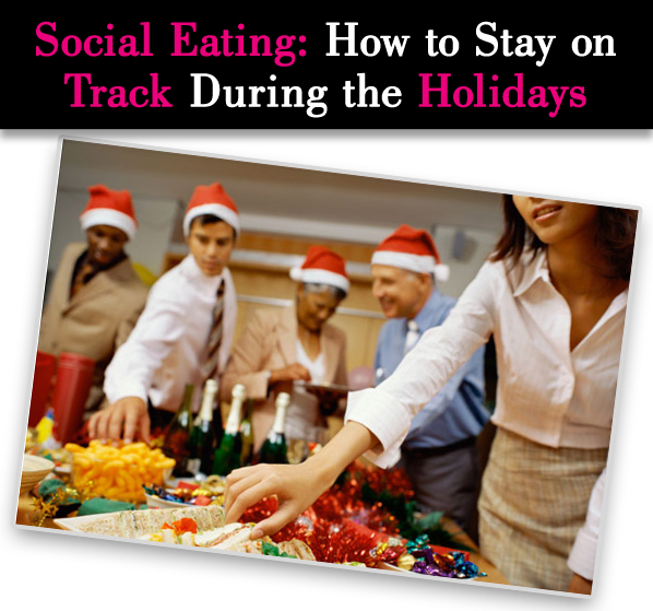 Social Eating: How to Stay on Track During the Holidays post image