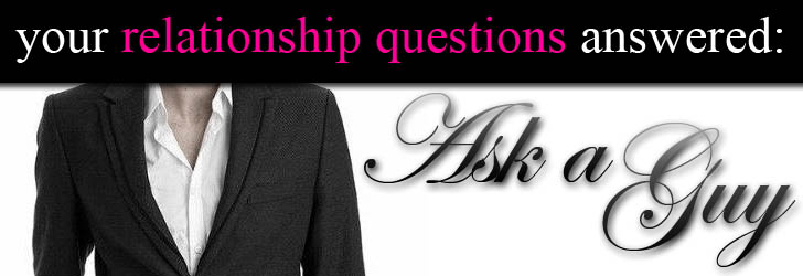 Ask a Guy: Why Is He With Me? post image