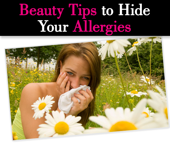 Beauty Tips to Hide Your Allergies post image