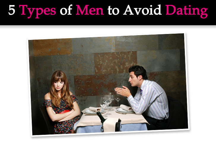 5 Types of Men to Avoid Dating