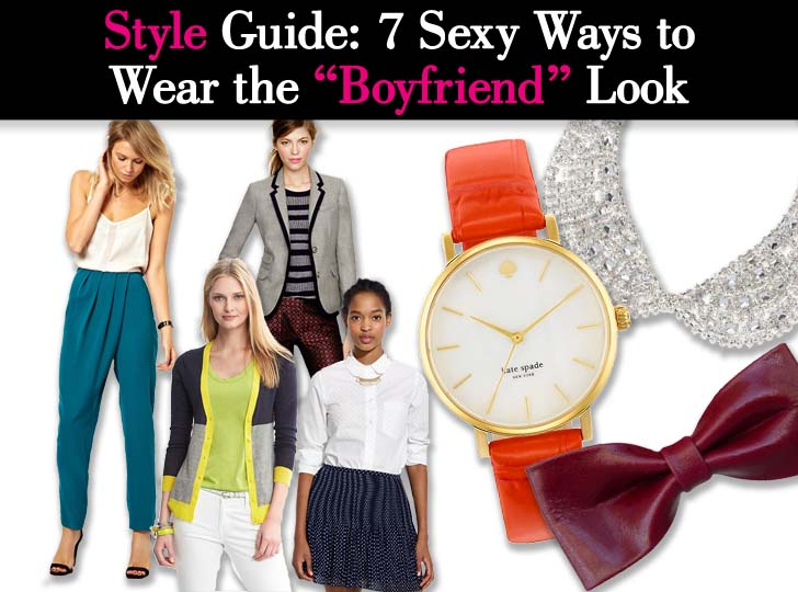 "Style Guide: 7 Sexy Ways to Wear the ""Boyfriend"" Look post image"