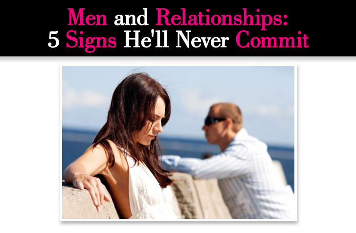 5 Major Signs He'll Never Commit post image