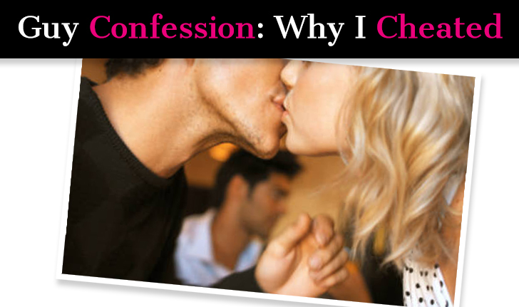 Guy Confession: Why I Cheated