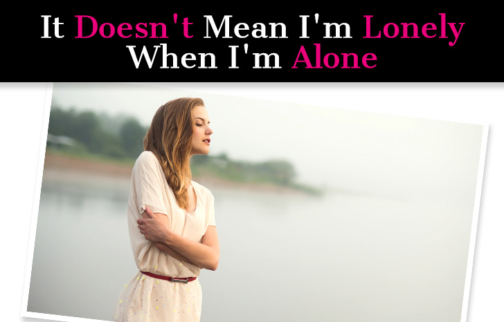 """It Doesn't Mean I'm Lonely When I'm Alone"" post image"