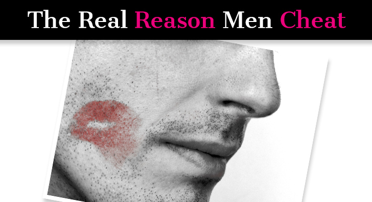 The Real Reason Men Cheat