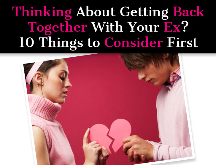 Thinking About Getting Back Together With Your Ex? 10 Things to Consider First post image