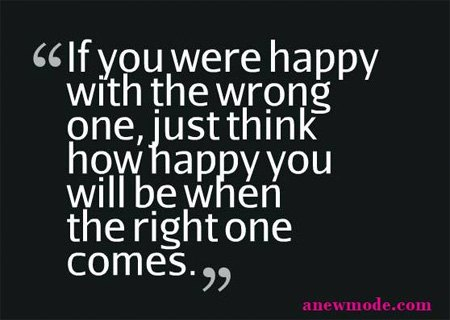 if you were happy with wrong one