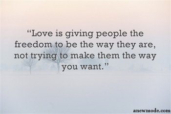 love-is-giving-someone-freedom-to-be-way-they-are-quote