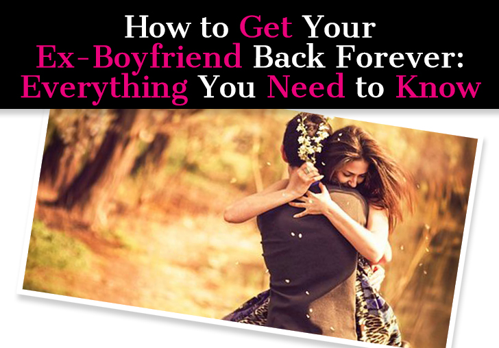 How to Get Your Ex-Boyfriend Back Forever: Everything You Need to Know post image