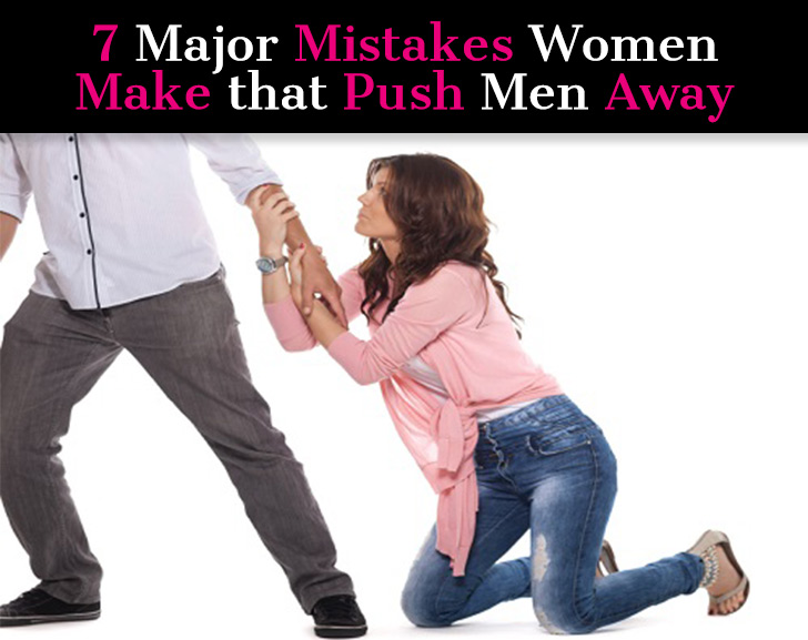 7 Major Mistakes Women Make that Push Men Away post image