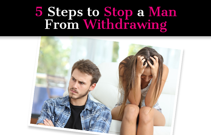 Why Men Pull Away: 5 Steps to Stop a Man From Withdrawing
