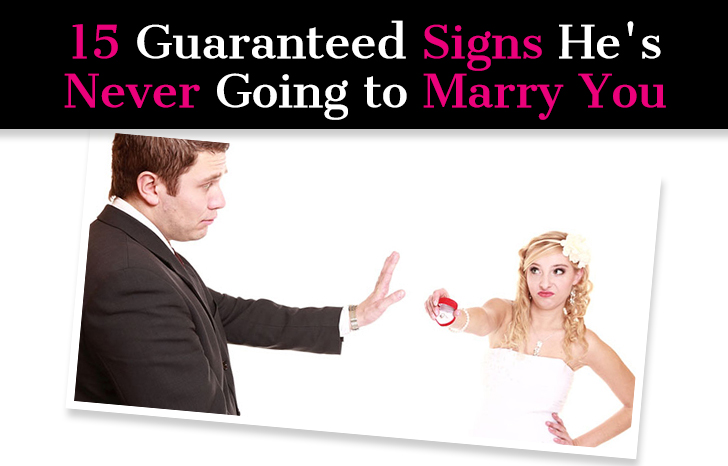 15 Guaranteed Signs He's Never Going to Marry You