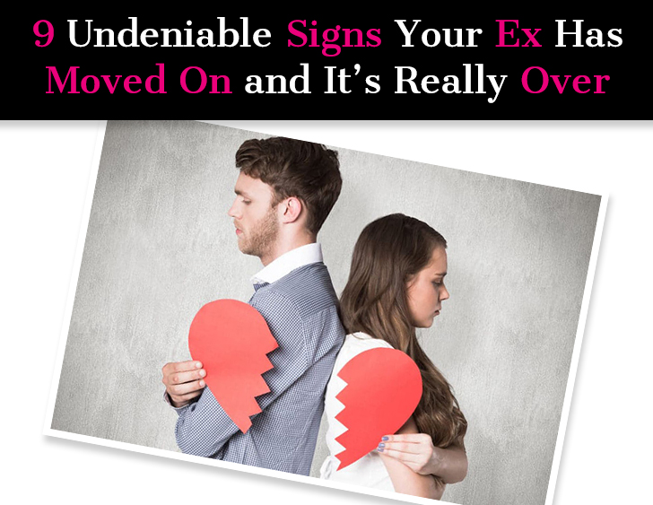 9 Undeniable Signs Your Ex Has Moved On and It's Really over