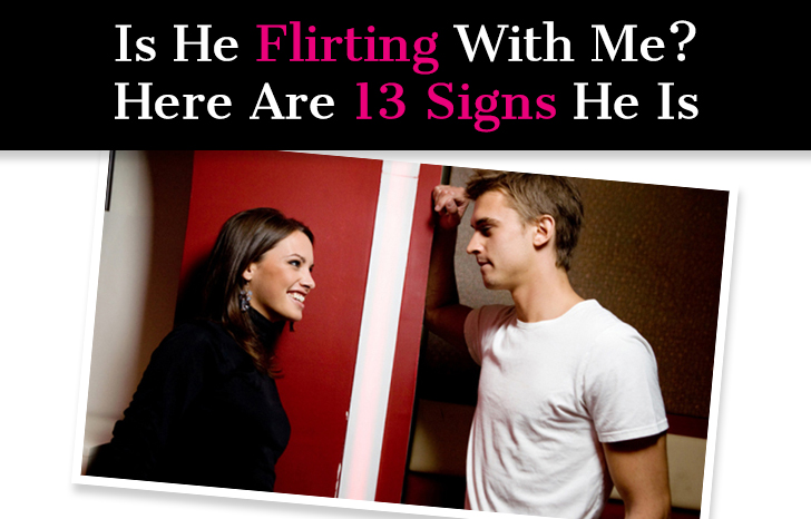 How do you know a guy is flirting