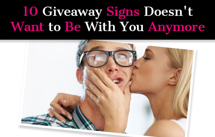 Top Signs He Doesn T Want To Be With You Anymore And Doesn T Love You