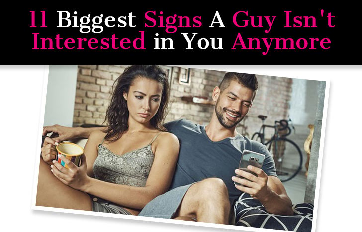 11 Biggest Signs A Guy Isn't Interested in You Anymore
