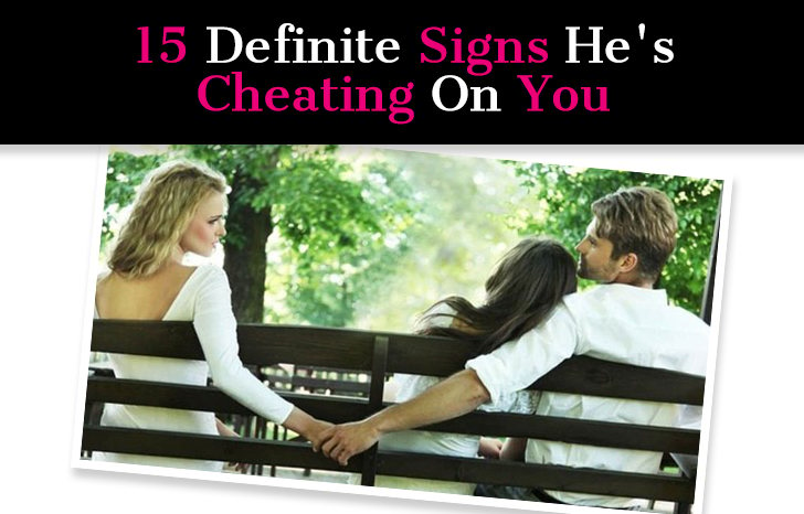 15 Definite Signs He's Cheating On You