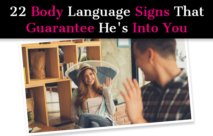 22 Body Language Signs That Guarantee He's Into You