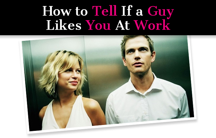 How to Tell If a Guy Likes You At Work: 17 Subtle Signs He's Into You