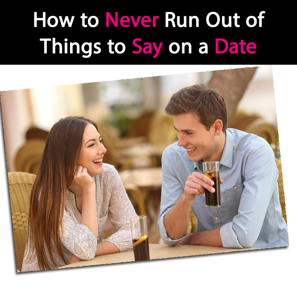 How to Never Run Out of Things to Say On a Date So The Conversation Keeps Flowing Easily post image
