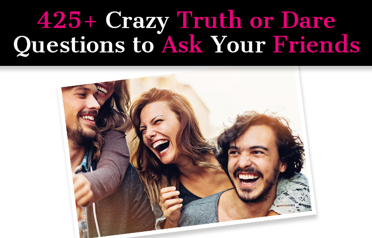 425+ Crazy Truth or Dare Questions to Ask Your Friends post image
