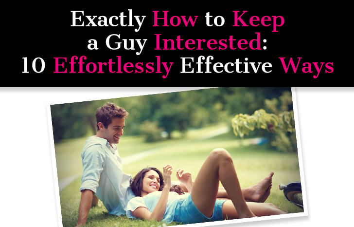 How to keep a guy interested when you first start dating