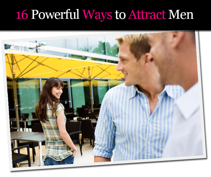 16 Powerful Ways to Attract Men post image