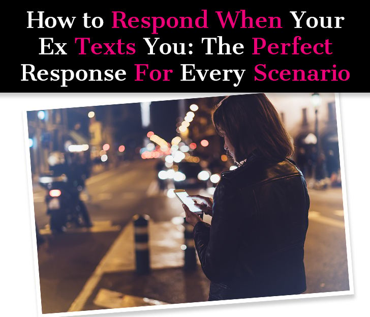 How to Respond When Your Ex Texts You: The Perfect Response For Every Scenario post image