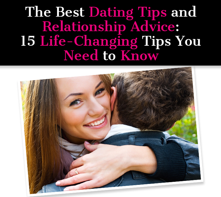The Best Dating Tips and Relationship Advice: 15 Life-Changing Tips You Need to Know post image