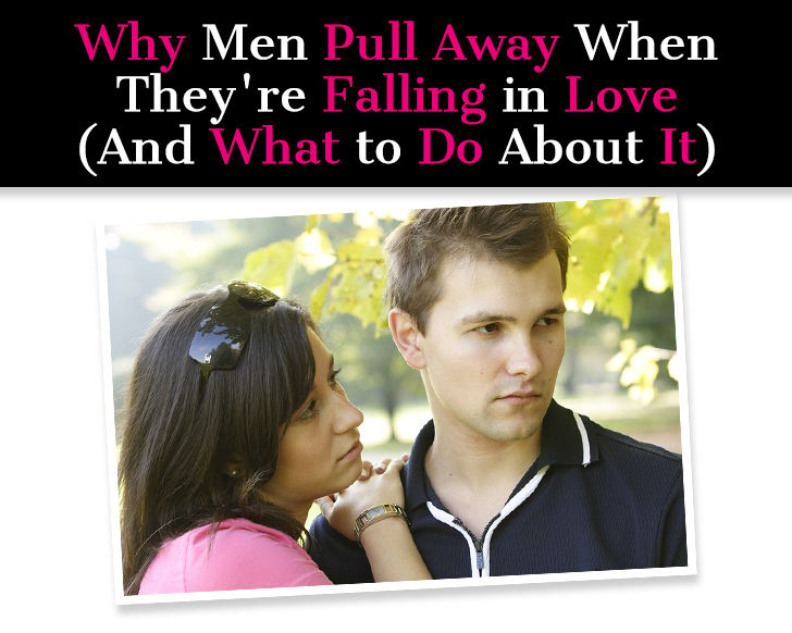 Why a man pulls away and comes back