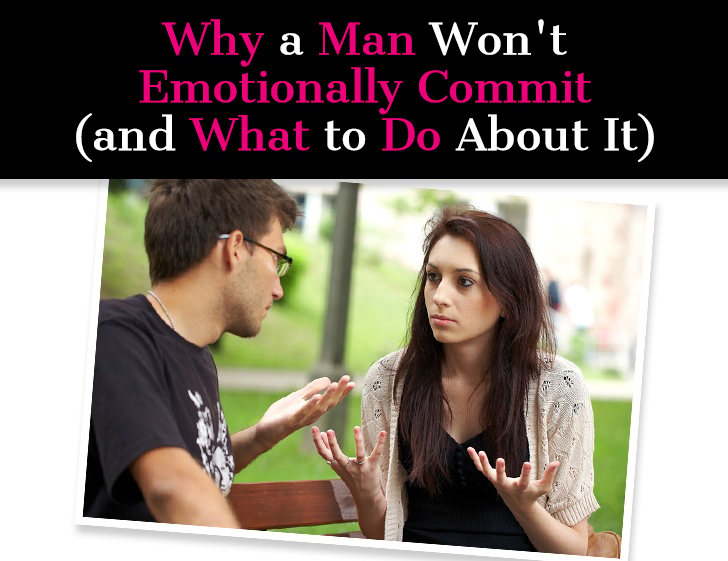 Why a Man Won't Emotionally Commit (and What To Do About It) post image
