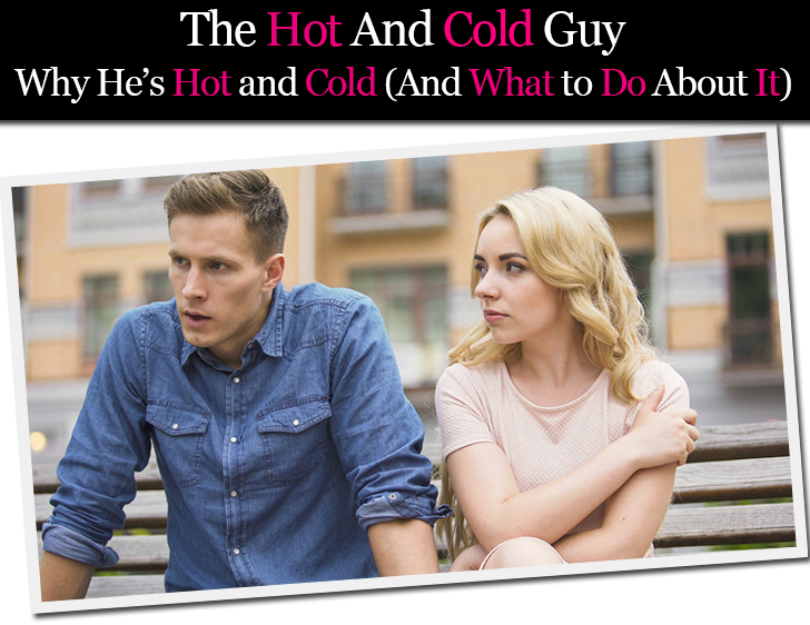 Hot and cold behaviour in relationships