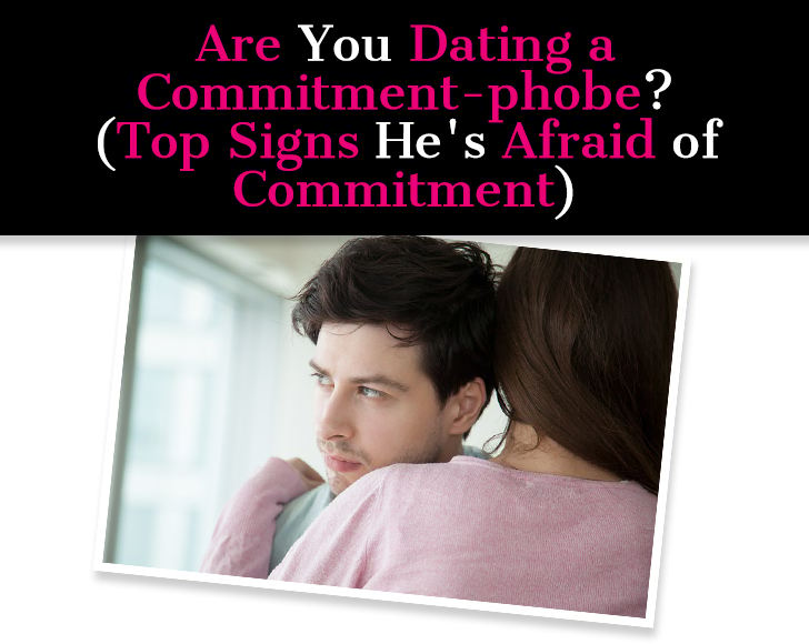 I m dating a commitment phobe