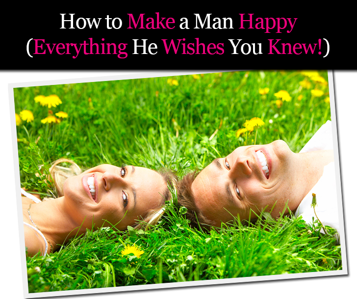 How to Make a Man Happy (Everything He Wishes You Knew!) post image