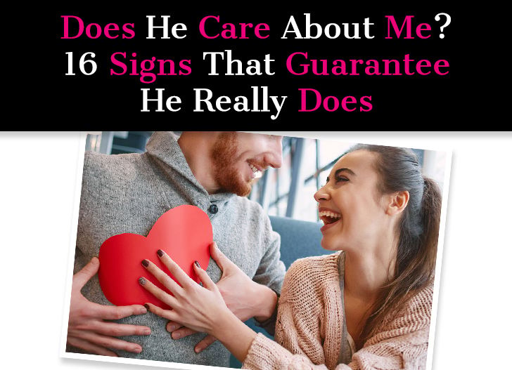 Does He Care About Me? 16 Signs That Guarantee He Really Does post image
