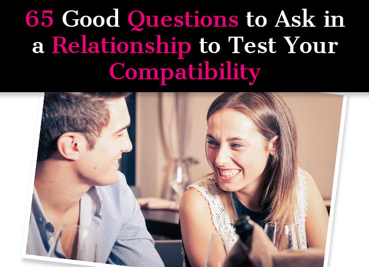 65 Good Questions to Ask in a Relationship to Test Your Compatibility post image