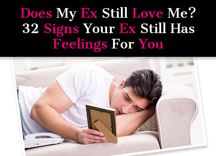 Does My Ex Still Love Me? 32 Signs Your Ex Still Has Feelings For You post image