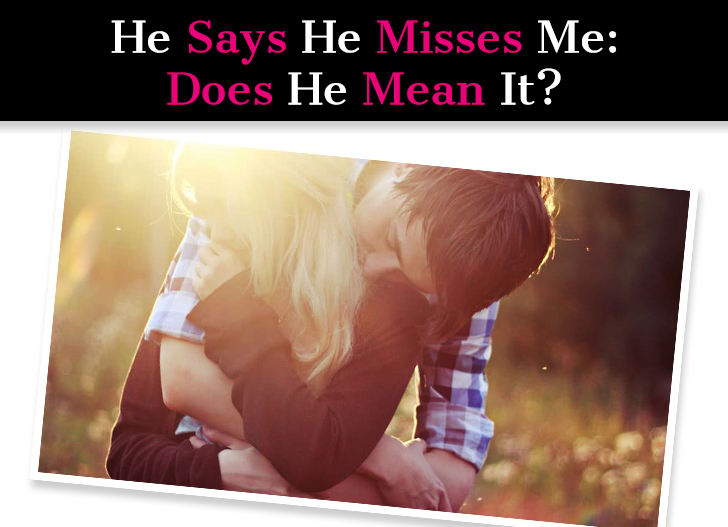 "He Says He Misses Me: What Does It Mean When a Guy Says, ""I"