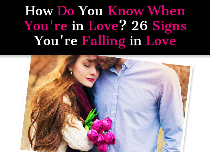 How Do You Know When You're In Love? 26 Signs You're Falling In Love post image