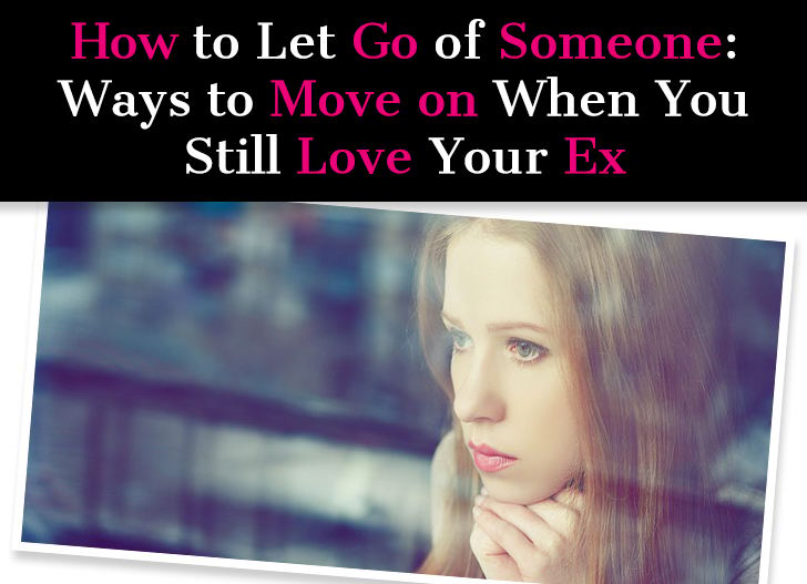 How to Let Go of Someone: Ways to Move On When You Still Love Your Ex post image