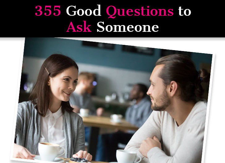 355 Good Questions to Ask Someone post image