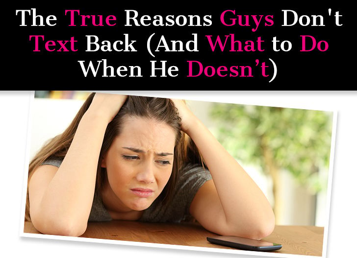 The True Reasons Guys Don't Text Back (And What to Do When He Doesn't)