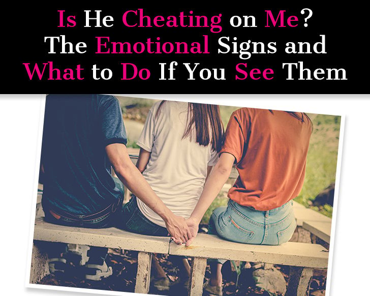 Is He Cheating On Me? The Emotional Signs And What To Do If You See Them post image