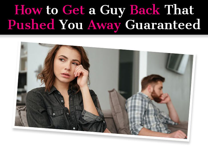 How To Get a Guy Back That Pushed You Away Guaranteed (Just Do This) post image