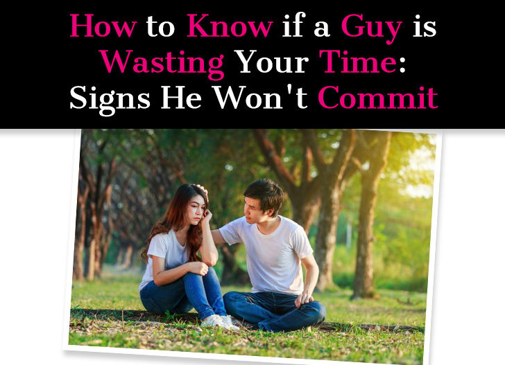 How To Know If a Guy is Wasting Your Time: Signs He Won't Commit post image